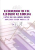 Government of the RoA social and economic policy implementation progress in 2004